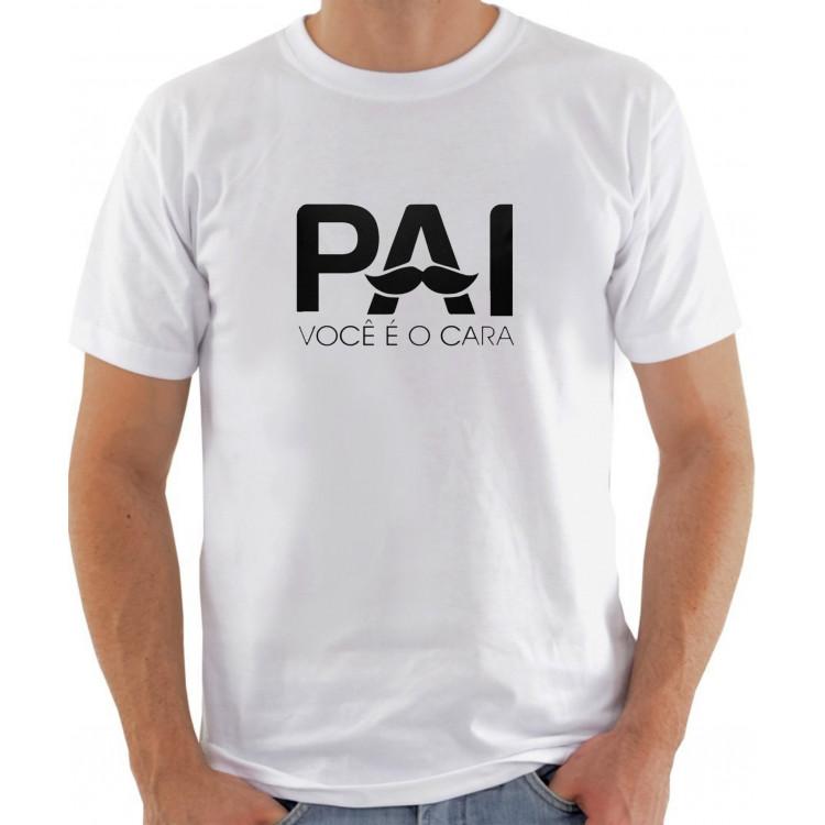 Camiseta Dia dos Pais - Pai Você é o Cara