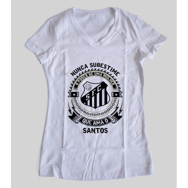 Camiseta ou Babylook Santos Feminina - Nunca Subestime o Poder de Uma Mulher