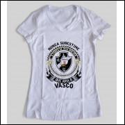 Camiseta ou Babylook Vasco Feminina - Nunca Subestime o Poder de Uma Mulher